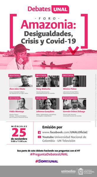 Invitación al Debate UNAL – Foro Amazonia: Desigualdades, Crisis y Covid - 19