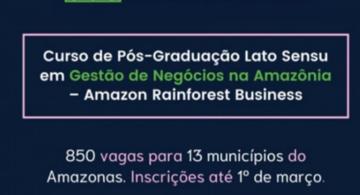 image for Inscrições Pós-Graduação em Gestão de Negócios na Amazônia são prorrogadas